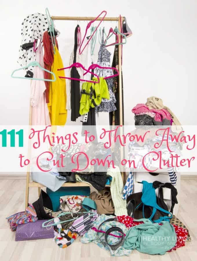 111 Things to Throw Away to Cut Down on Clutter