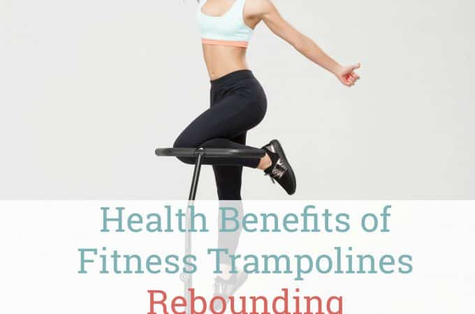 Health Benefits of Fitness Trampolines Rebounding - Healthy Living in Body and Mind