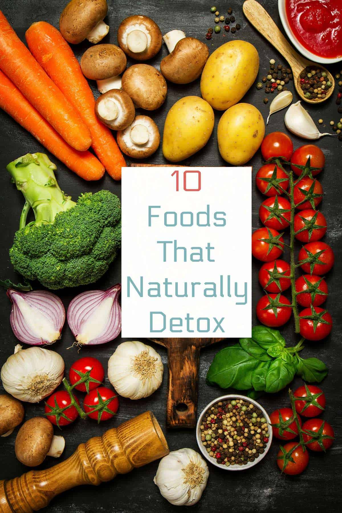 10 Foods That Naturally Detox | Healthy Living in Body and Mind