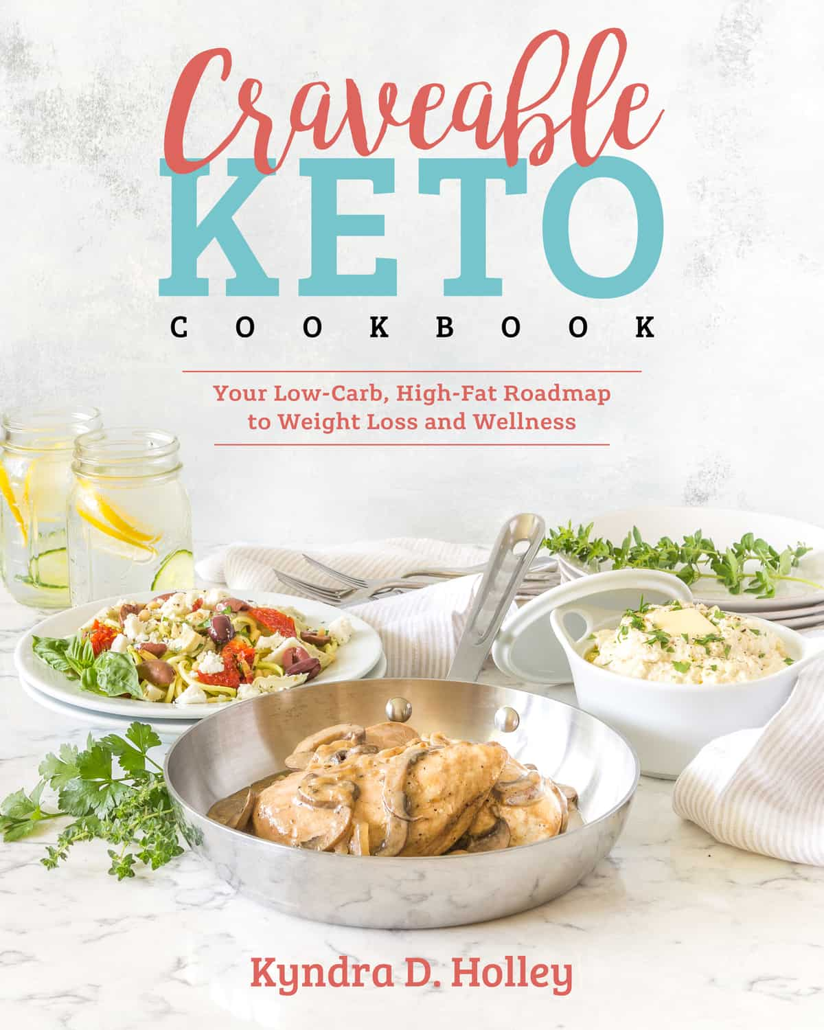 Craveable Keto Cookbook by Kyndra Holley