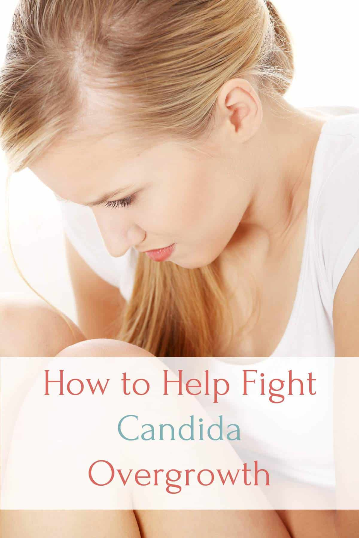 How to Help Fight Candida Overgrowth | Healthy Living in Body and Mind