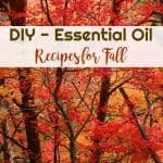DIY - Essential Oil Recipes for Fall | Healthy Living in Body and Mind