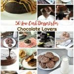 50 Low Carb Desserts for Chocolate Lovers | Healthy Living in Body and Mind